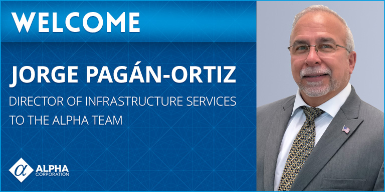 Alpha Welcomes Jorge Pagán-Ortiz, Director of Infrastructure Services