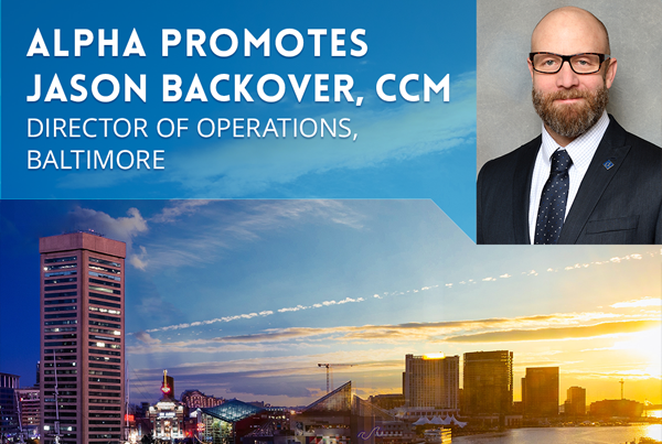 Congratulations to Jason R. Backover, CCM on his promotion to Director of Operations, Baltimore, Maryland office.